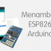 Menambahkan ESP8266 Pada Arduino IDE
